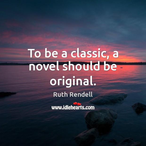 Image, To be a classic, a novel should be original.