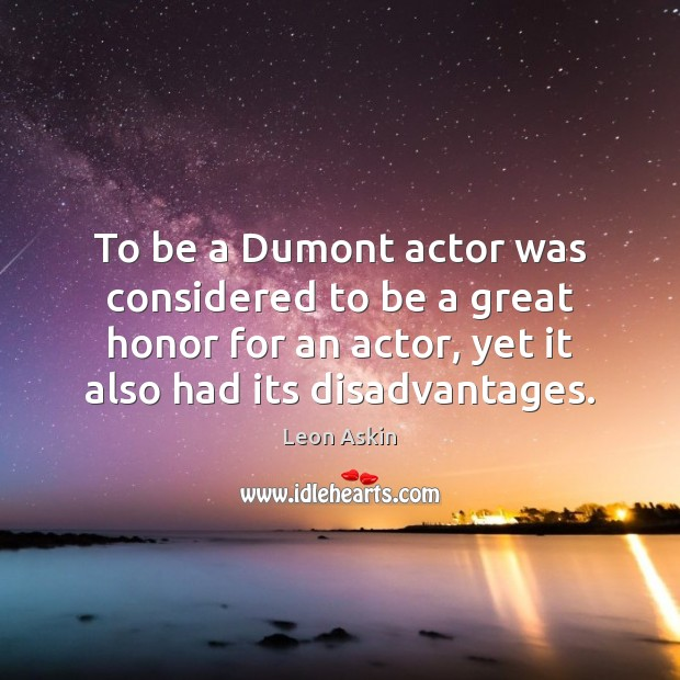 Image, To be a Dumont actor was considered to be a great honor