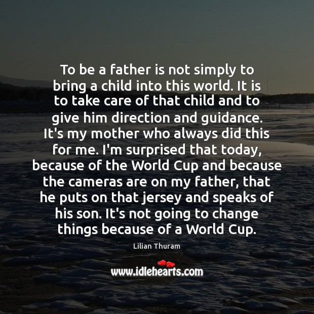 Image, To be a father is not simply to bring a child into
