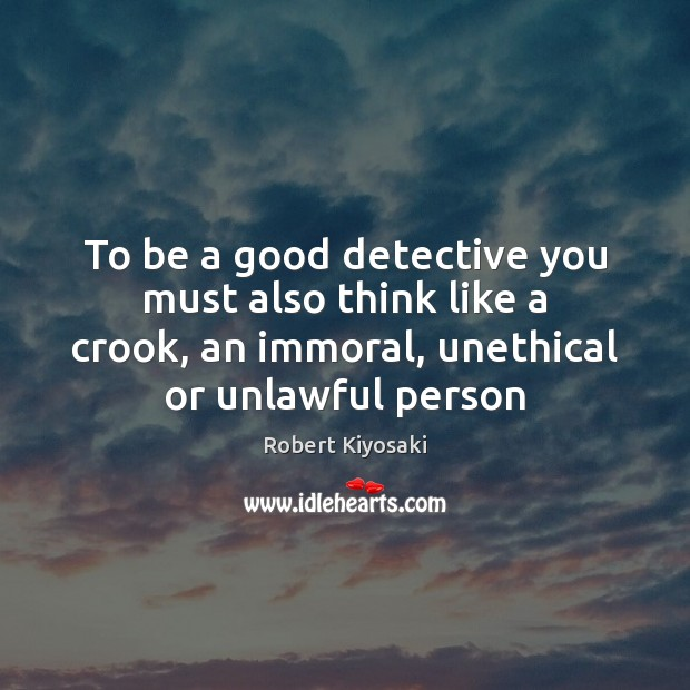 Image, To be a good detective you must also think like a crook,