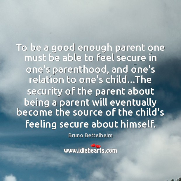 To be a good enough parent one must be able to feel Image