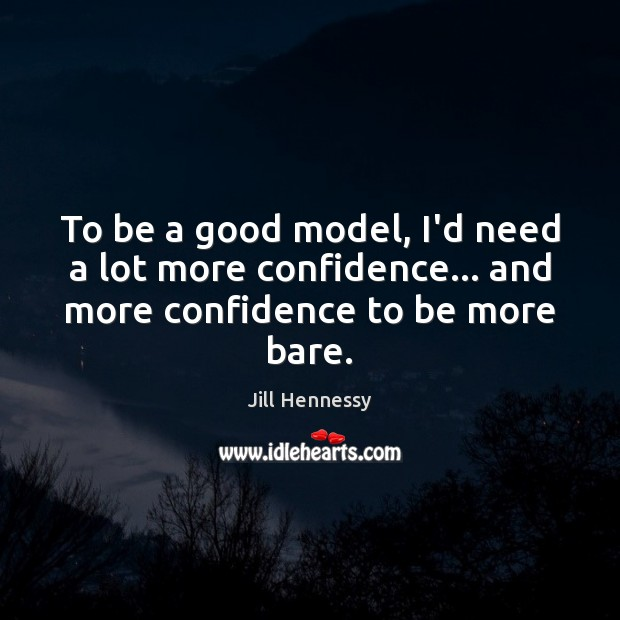 Image, To be a good model, I'd need a lot more confidence… and more confidence to be more bare.