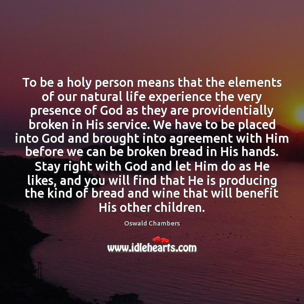 To be a holy person means that the elements of our natural Image