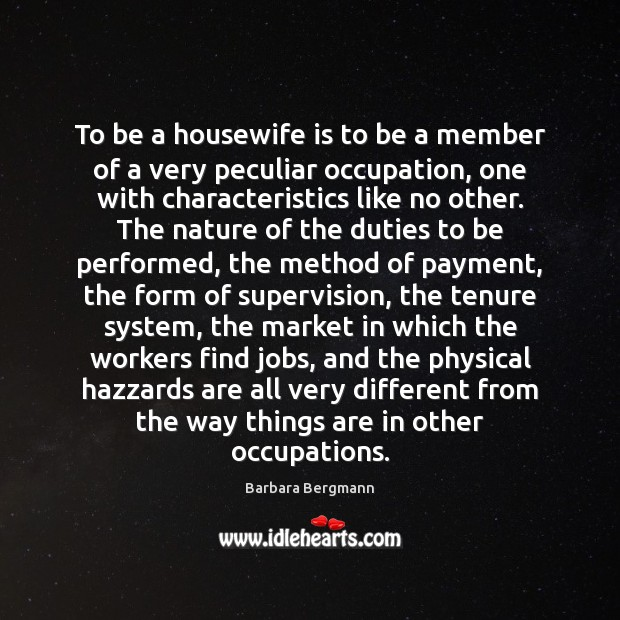 To be a housewife is to be a member of a very Image