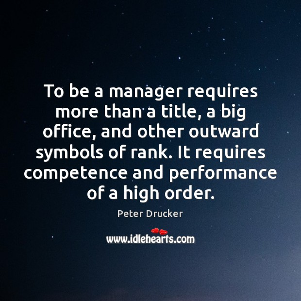 To be a manager requires more than a title, a big office, Image