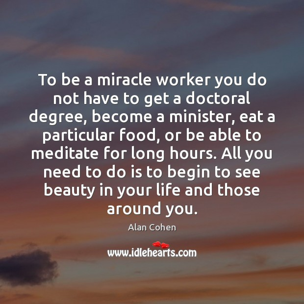 To be a miracle worker you do not have to get a Image