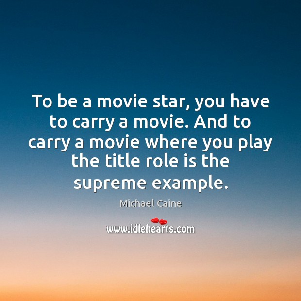 Image, To be a movie star, you have to carry a movie. And