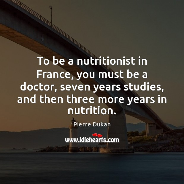 To be a nutritionist in France, you must be a doctor, seven Image