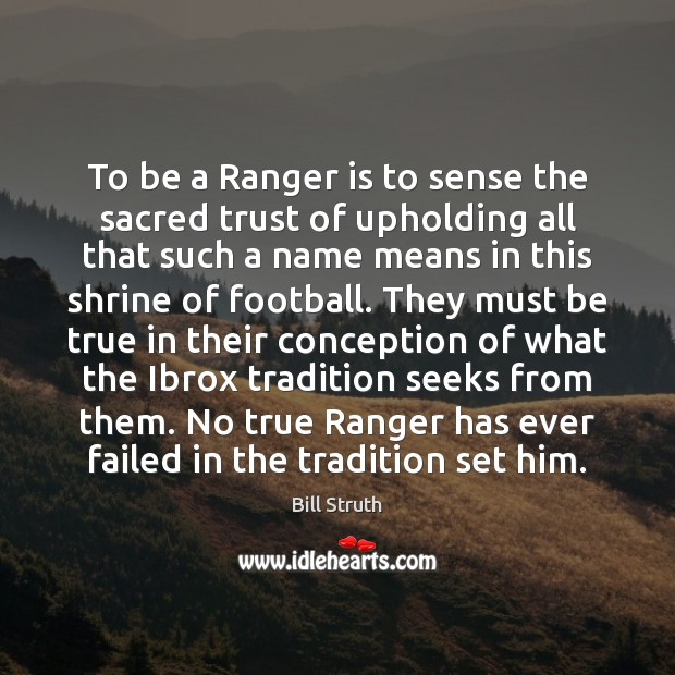 Image, To be a Ranger is to sense the sacred trust of upholding