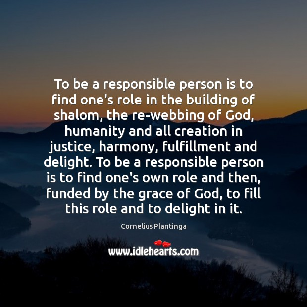 To be a responsible person is to find one's role in the Image