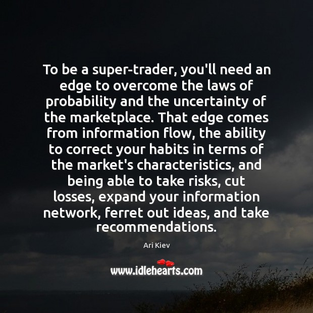 To be a super-trader, you'll need an edge to overcome the laws Image