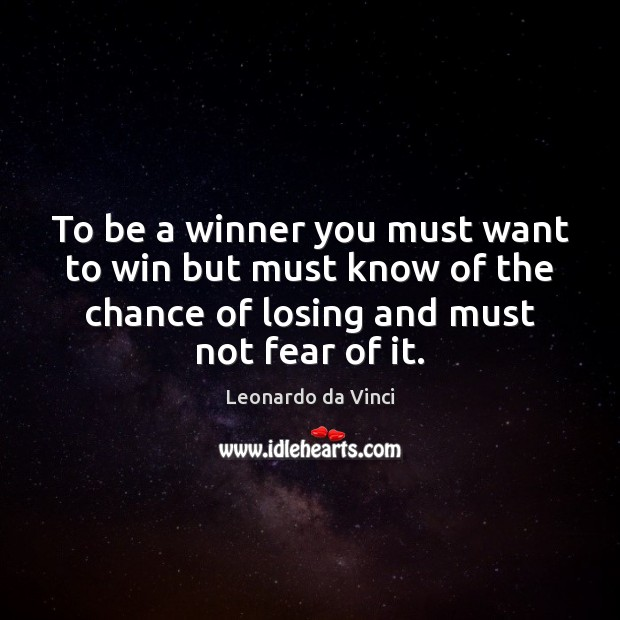 To be a winner you must want to win but must know Image