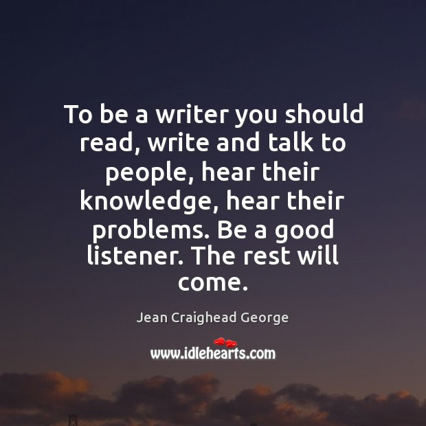 To be a writer you should read, write and talk to people, Image