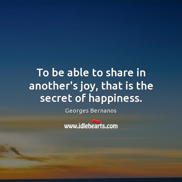 To be able to share in another's joy, that is the secret of happiness. Image