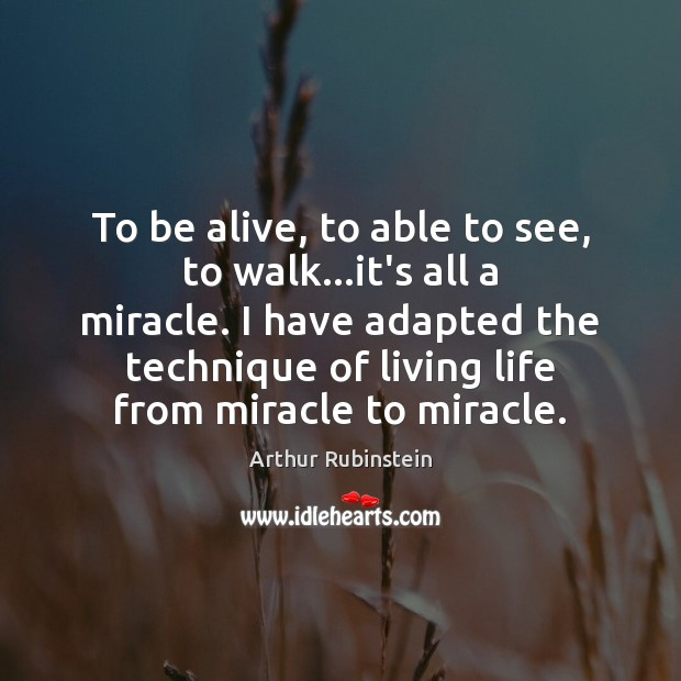 To be alive, to able to see, to walk…it's all a Image