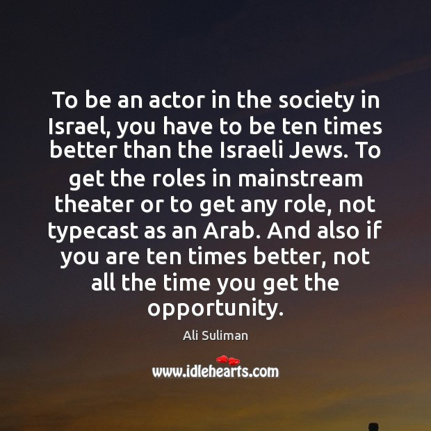 Image, To be an actor in the society in Israel, you have to