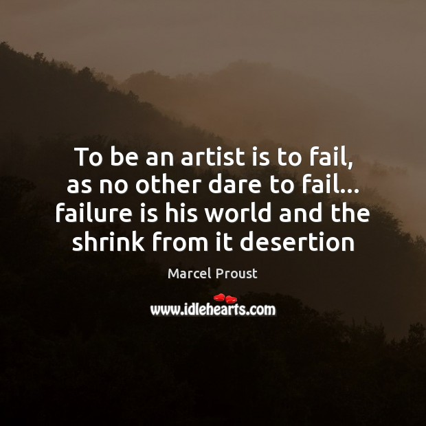 Image, To be an artist is to fail, as no other dare to