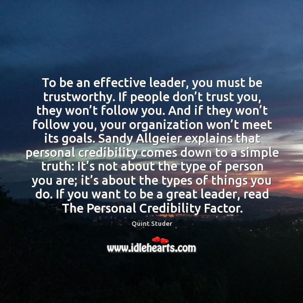 To be an effective leader, you must be trustworthy. If people don' Image