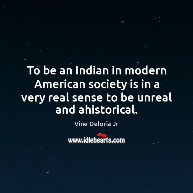 Image, To be an Indian in modern American society is in a very