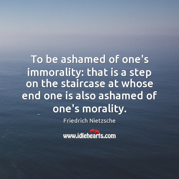 Image, To be ashamed of one's immorality: that is a step on the