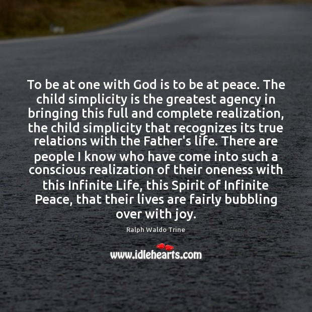 To be at one with God is to be at peace. The Image