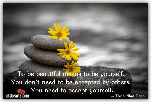 To Be Beautiful Means To Be Yourself. You Don't Need…