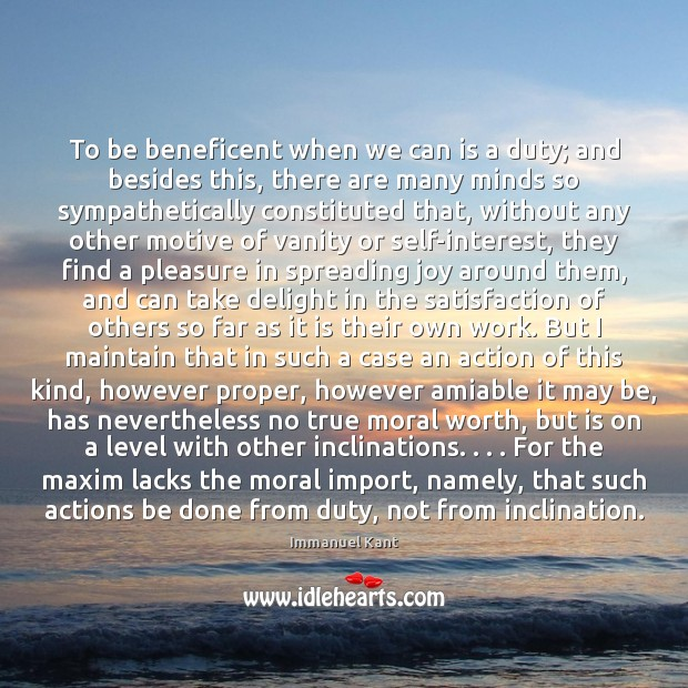 Image, To be beneficent when we can is a duty; and besides this,