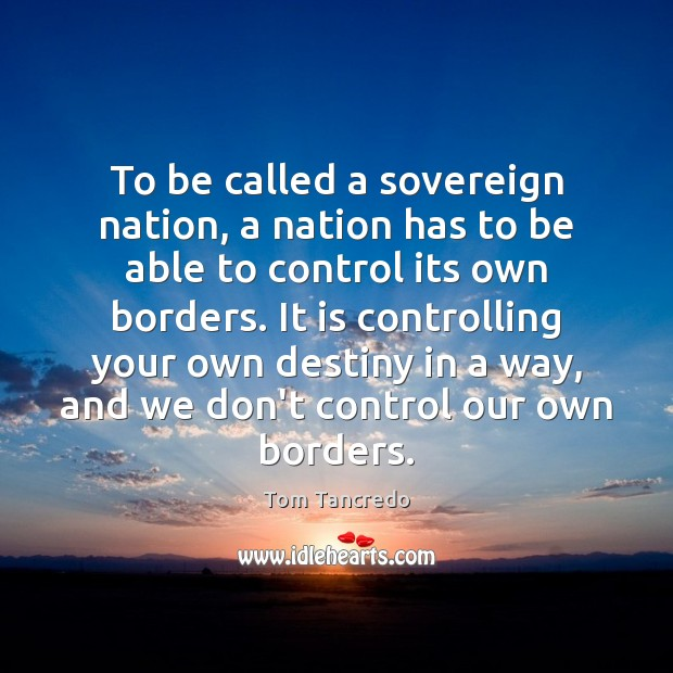To be called a sovereign nation, a nation has to be able Image