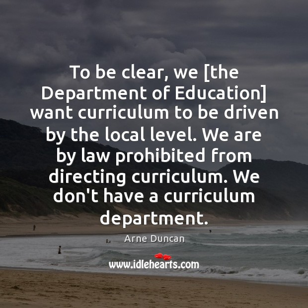 Image, To be clear, we [the Department of Education] want curriculum to be