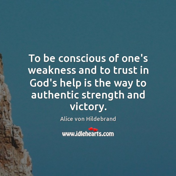 To be conscious of one's weakness and to trust in God's help Image