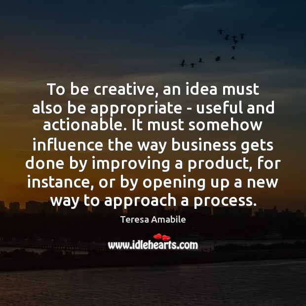 Image, To be creative, an idea must also be appropriate – useful and