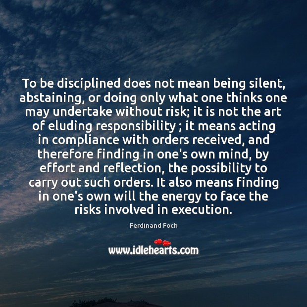 Image, To be disciplined does not mean being silent, abstaining, or doing only