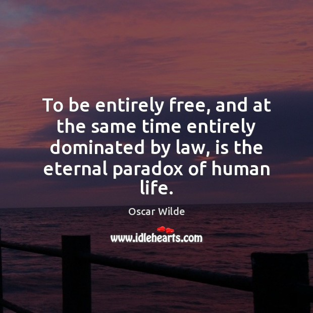 To be entirely free, and at the same time entirely dominated by Image