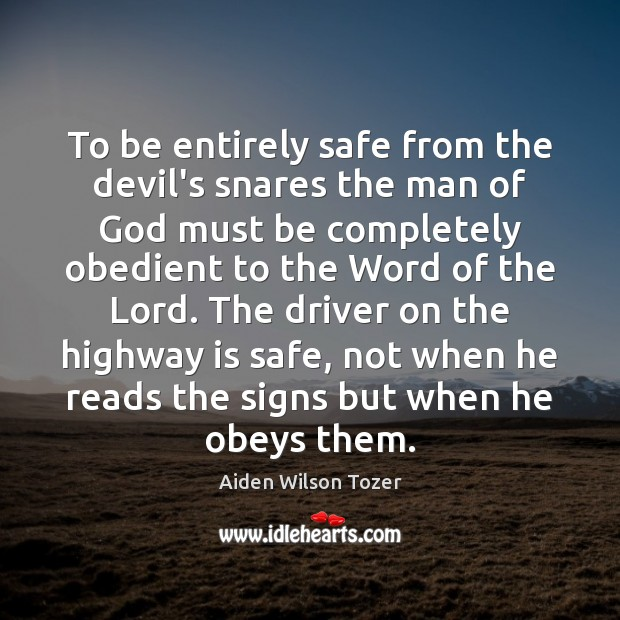 Image, To be entirely safe from the devil's snares the man of God