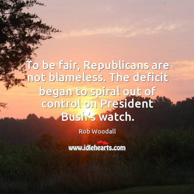To be fair, republicans are not blameless. The deficit began to spiral out of control on president bush's watch. Image