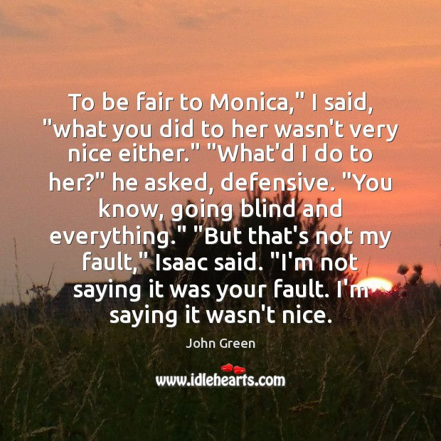 """To be fair to Monica,"""" I said, """"what you did to her Image"""