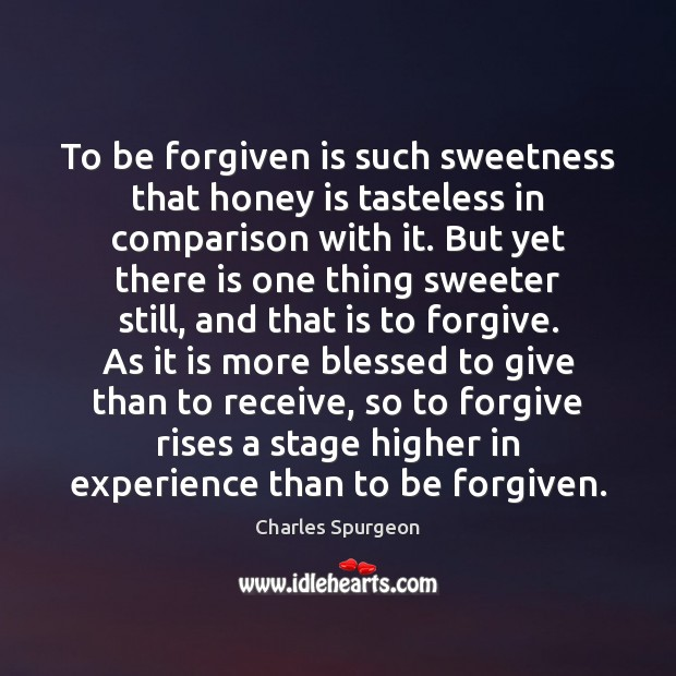 Image, To be forgiven is such sweetness that honey is tasteless in comparison