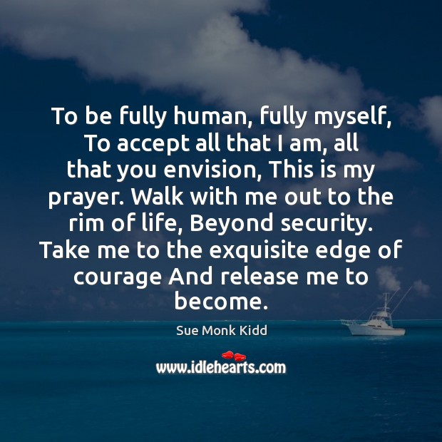 Image, To be fully human, fully myself, To accept all that I am,