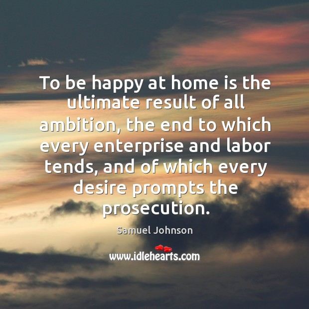 Image, To be happy at home is the ultimate result of all ambition