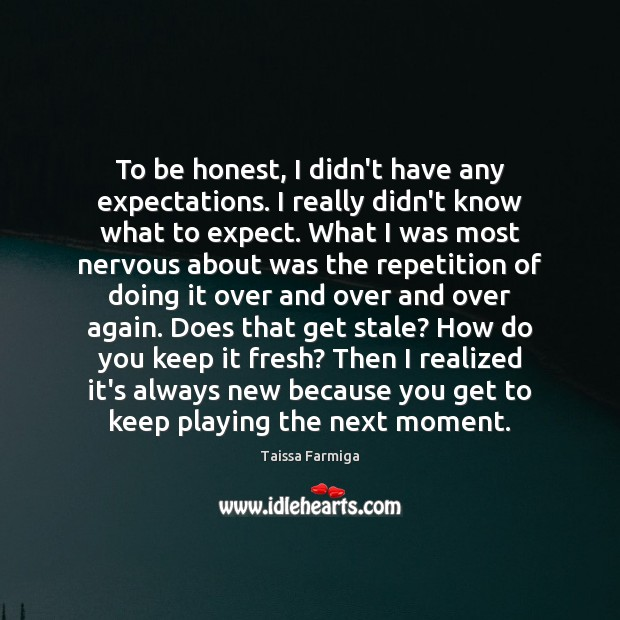 To be honest, I didn't have any expectations. I really didn't know Image