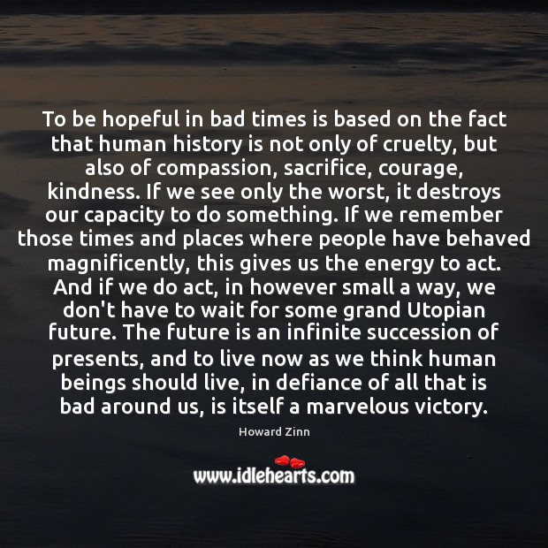 Image, To be hopeful in bad times is based on the fact that