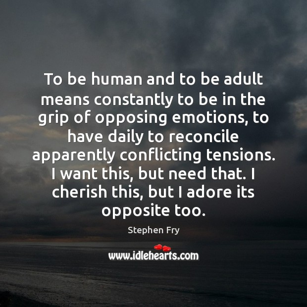 To be human and to be adult means constantly to be in Image