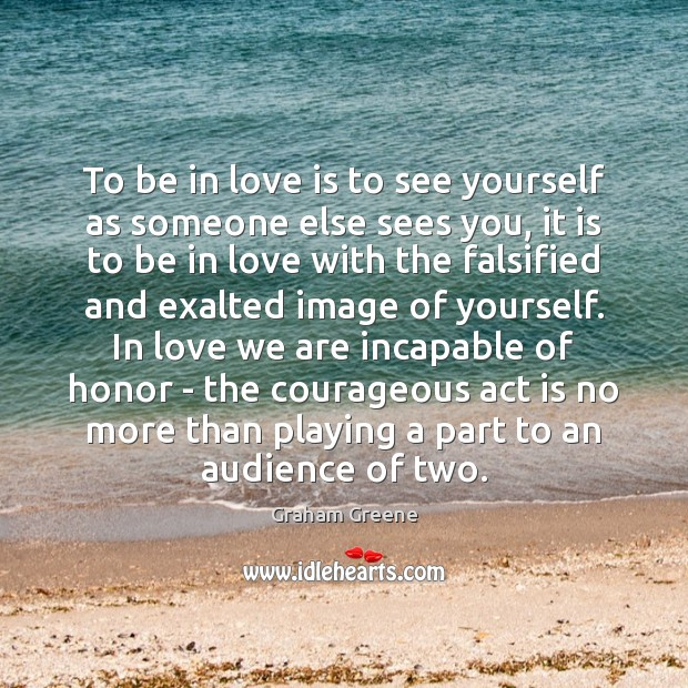 To be in love is to see yourself as someone else sees Image