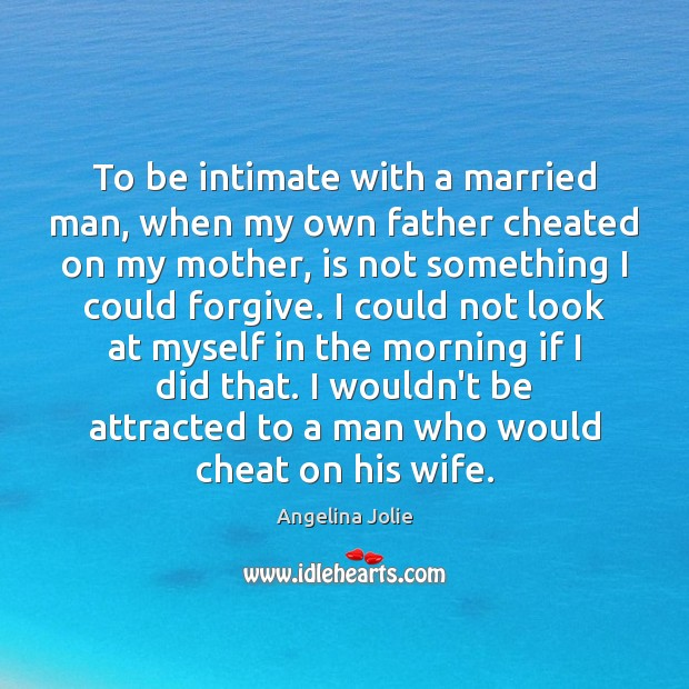 Image, To be intimate with a married man, when my own father cheated