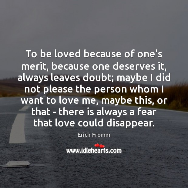 Image, To be loved because of one's merit, because one deserves it, always