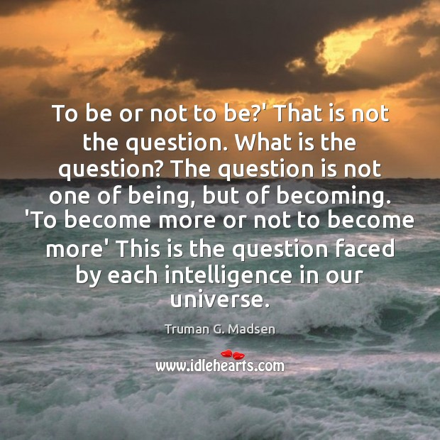 Image, To be or not to be?' That is not the question.