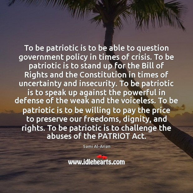 To be patriotic is to be able to question government policy in Image