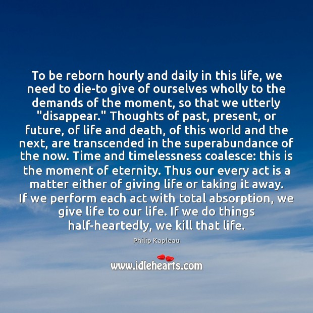 To be reborn hourly and daily in this life, we need to Image