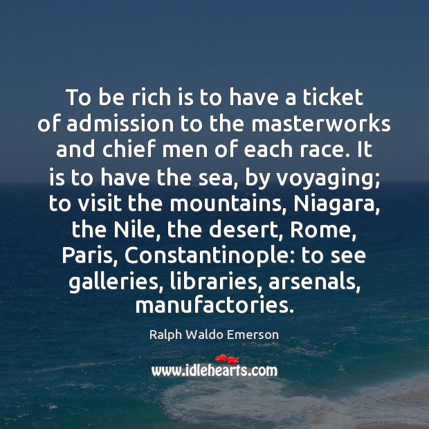 Image, To be rich is to have a ticket of admission to the