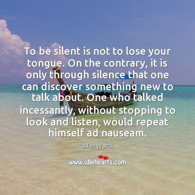 Image, To be silent is not to lose your tongue. On the contrary,